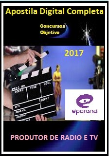 Apostila E-Paraná Comunicação 2017 - PRODUTOR DE RADIO E TV