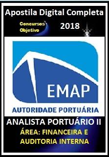 Apostila EMAP - MA 2018 - : ANALISTA PORTUÁRIO II – ÁREA: FINANCEIRA E AUDITORIA INTERNA