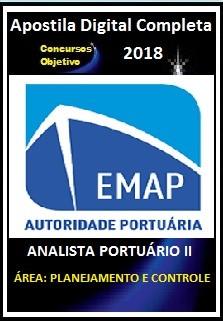 Apostila EMAP - MA 2018 - ANALISTA PORTUÁRIO II – ÁREA: PLANEJAMENTO E CONTROLE