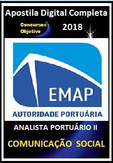 Apostila EMAP - MA 2018 - ANALISTA PORTUÁRIO II – COMUNICAÇÃO  SOCIAL