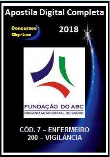 Apostila Fundação do ABC (Santo André) 2018 - CÓD. 7 – ENFERMEIRO 200 – VIGILÂNCIA