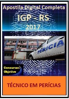 Apostila IGP RS 2017 - TÉCNICO EM PERÍCIAS