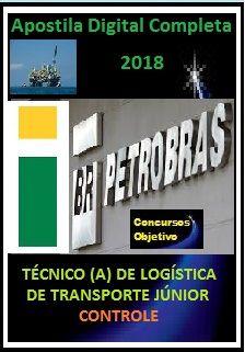 Apostila PETROBRAS 2018 - TÉCNICO (A) DE LOGÍSTICA DE TRANSPORTE JÚNIOR - CONTROLE