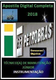 Apostila PETROBRAS 2018 - TÉCNICO(A) DE MANUTENÇÃO JÚNIOR - INSTRUMENTAÇÃO