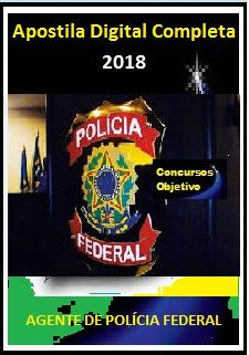 Apostila Polícia Federal 2018 - CARGO 12: AGENTE DE POLÍCIA FEDERAL