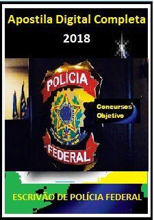 Apostila Polícia Federal 2018 - CARGO 13: ESCRIVÃO DE POLÍCIA FEDERAL