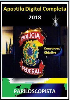 Apostila Polícia Federal 2018 - CARGO 14: PAPILOSCOPISTA POLICIAL FEDERAL