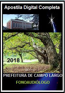 Apostila Prefeitura de Campo Largo PR 2018 - FONOAUDIÓLOGO