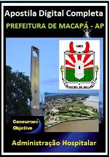 Apostila Prefeitura de Macapá 2018 - Administração Hospitalar