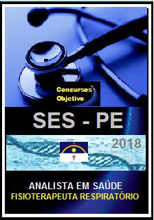 Apostila SES - PE 2018 - ANALISTA EM SAÚDE/FISIOTERAPEUTA RESPIRATÓRIO