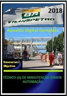 Apostila Transpetro 2018 II - TÉCNICO (A) DE MANUTENÇÃO JÚNIOR - AUTOMAÇÃO