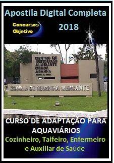APOSTILAS MARINHA  2018 - Curso de Adaptação para Aquaviários, Cozinheiro, Taifeiro, Enfermeiro e Auxiliar de Saúde (CAAQ-CT/S) de 2018.