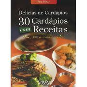Delícias de Cardápios - 30 Cardápios com Receitas