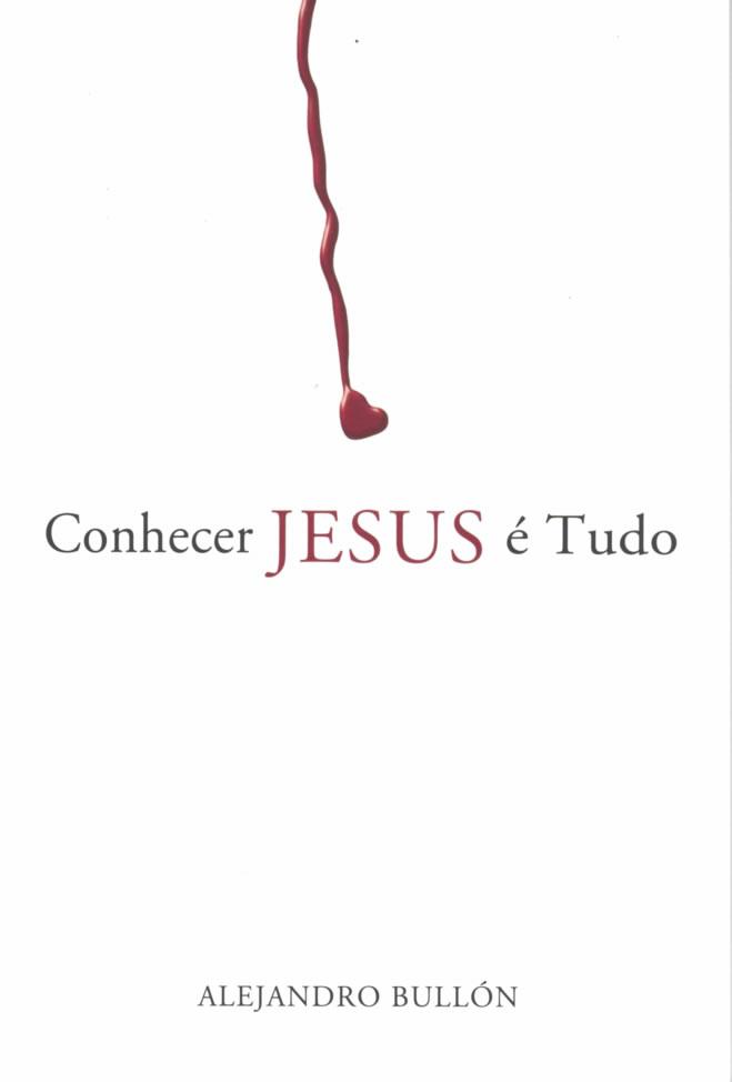 Conhecer Jesus é Tudo