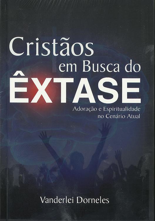 Cristãos em Busca do Êxatase
