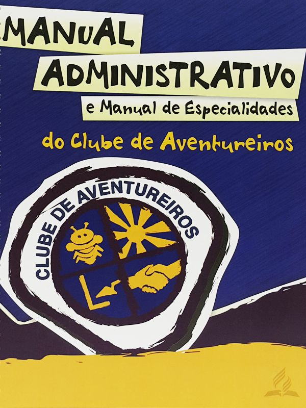 Manual Administrativo e Manual de Especialidades do Clube de Aventureiros
