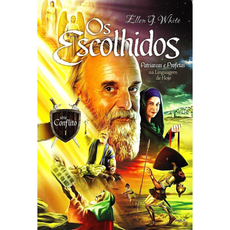 Os Escolhidos - Patriarcas e Profetas na Linguagem de Hoje - Série Conflito, vol. 1