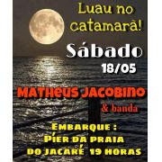 Luau no catamarã 100% Lazer III com Matheus Jacobino - Ingresso Individual