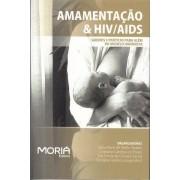 Amamentação & HIV/AIDS:Saberes e Práticas para além do Modelo Higienista