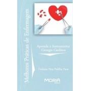 Aprenda a Instrumentar Cirurgia Cardíaca - Série Melhores Práticas