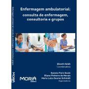 Enfermagem Ambulatorial: consulta de enfermagem, consultoria e grupos
