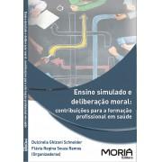 Ensino Simulado e deliberação moral:  contribuições para formação profissional em saúde