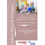 Instituições de Longa Permanência para Idosos: gerenciamento e assistência