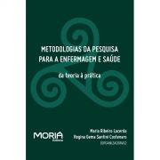 Metodologias da pesquisa para enfermagem e saúde da teoria à prática
