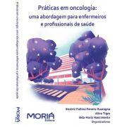 Práticas em oncologia: uma abordagem para enfermeiros e profissionais de saúde