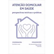 PRÉ-LANÇAMENTO - ATENÇÃO DOMICILIAR EM SAÚDE: perspectivas teóricas e práticas (disponível a partir de 15/11)