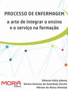 Processo de Enfermagem: a arte de integrar o ensino e o serviço na formação