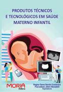 Produtos Técnicos e Tecnológicos em Saúde Materno Infantil
