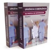 Urgência e Emergência na Prática de Enfermagem - 2 Volumes
