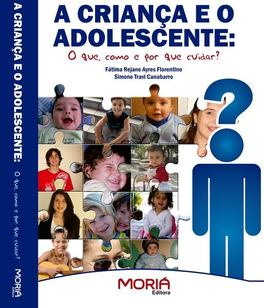 A Criança e o Adolescente:O que ,como e por que cuidar ?