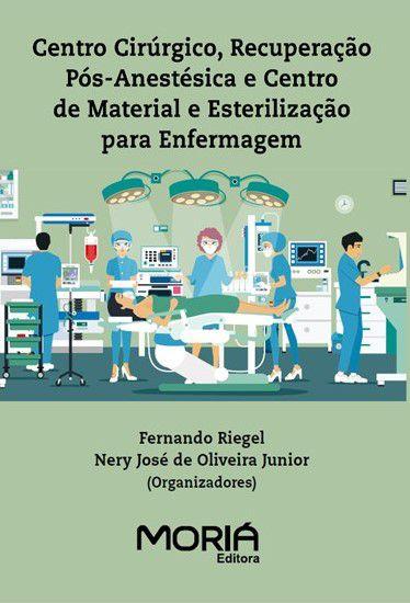 Centro Cirúrgico, Recuperação Pós-Anestésica e Centro de Material e Esterilização para Enfermagem