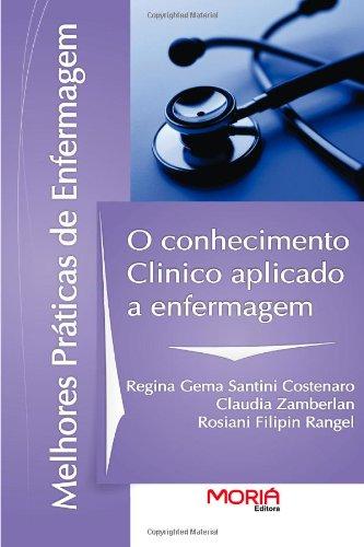 Conhecimento Clínico aplicado a Enfermagem - Série Melhores Práticas
