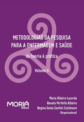 Metodologias da pesquisa para enfermagem e saúde da teoria à prática Vol II