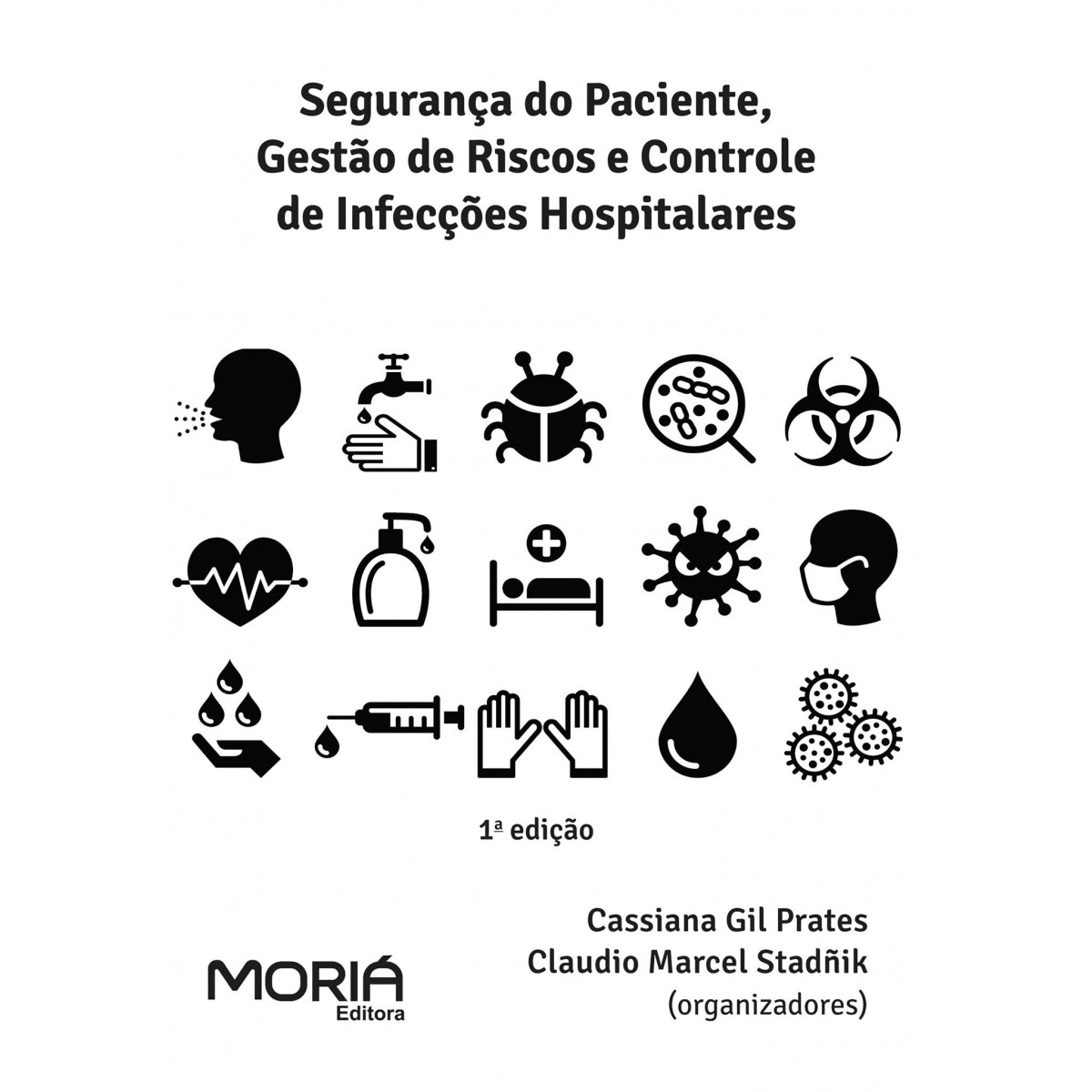 Segurança do paciente, gestão de riscos e controle de infecções hospitalares.