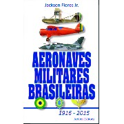 Aeronaves Militares Brasileiras  1916 - 2015