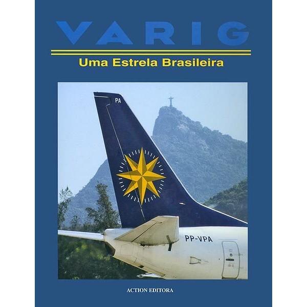 Varig - Uma Estrela Brasileira  - Action Editora