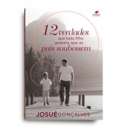 Livro - 12 verdades que todo filho gostaria que os