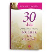 Livro - 30 DIAS PARA TORNAR-SE UMA  MULHER DE ORAÇÃO