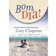 LIVRO- BOM DIA - LEITURAS SELECIONADAS POR GARY CHAPMAN