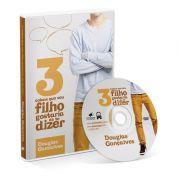 DVD - 3 Coisas que seu filho gostaria de te dizer