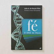 Fé - O DNA de Deus