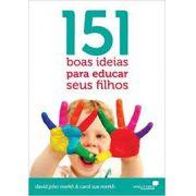 LIVRO- 151 BOAS IDEIAS PARA EDUCAR SEUS FILHOS