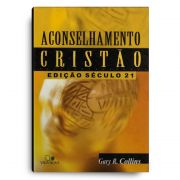 LIVRO- ACONSELHAMENTO CRISTÃO- ED. SECULO 21