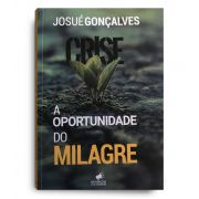 Crise a oportunidade do milagre