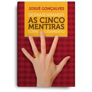 Livro - Desmascarando as cinco mentiras sobre o ca