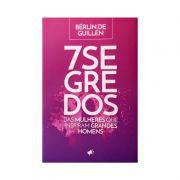 LIVRO- SETE SEGREDOS DAS MULHERES QUE INSPIRAM GRANDES HOMENS